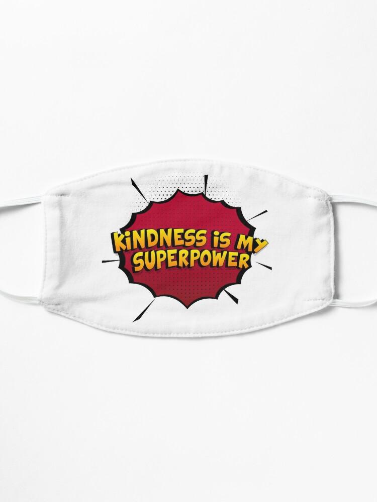 Alternative Ansicht von Kindness ist mein Superpower Lustiges Kindness Designgeschenk Maske