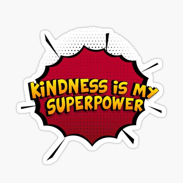 Kindness ist mein Superpower Lustiges Kindness Designgeschenk Sticker