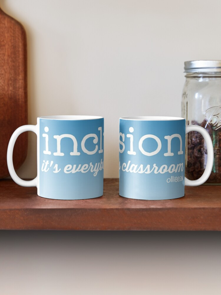 Alternate view of Inclusion..it's everybody's classroom. Mug