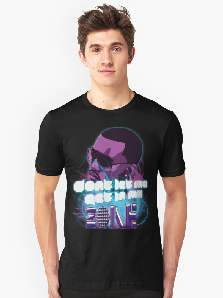 Dont Let Me Get In My Zone Unisex T-Shirt Front