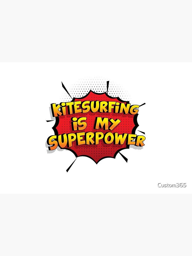 Kitesurfing ist mein Superpower Lustiges Kitesurfing Designgeschenk von Custom365