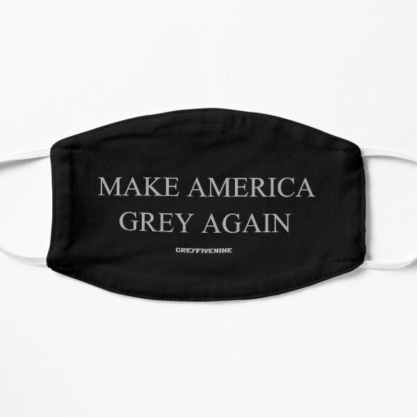 MAKE AMERICA GREY AGAIN Flat Mask