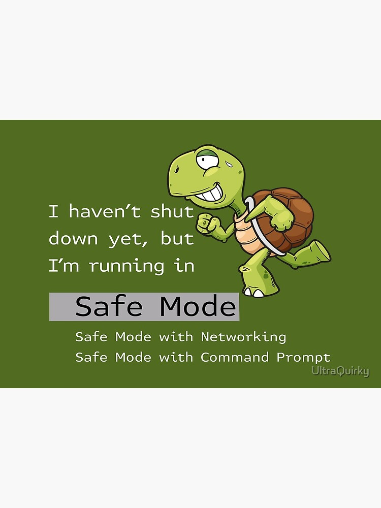 Running in Safe Mode. by UltraQuirky