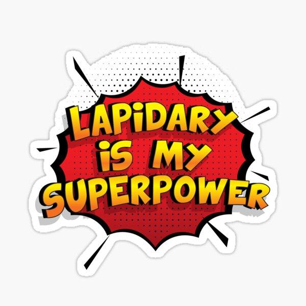 Lapidary ist mein Superpower Lustiges Lapidary Designgeschenk Sticker