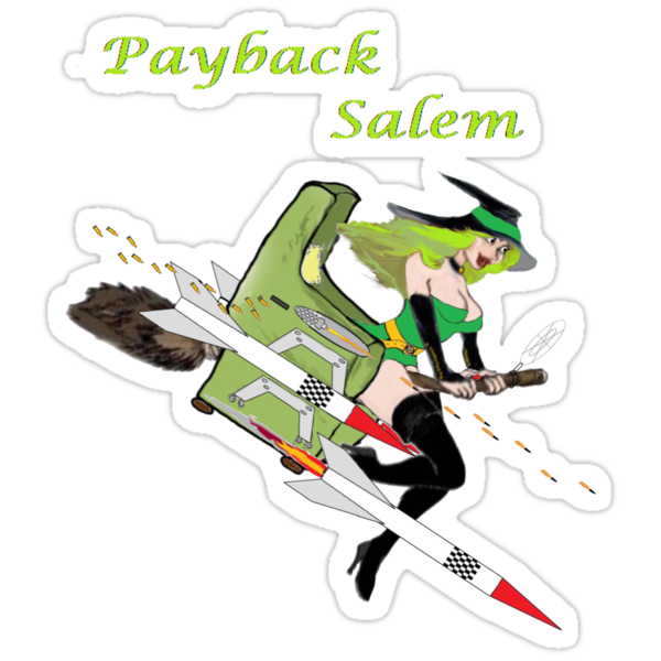 Payback Salem,  Attack of the Green Witch by Radwulf