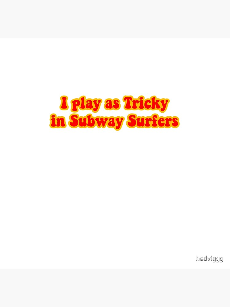 tricky subway surfers by hedviggg