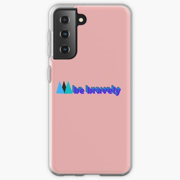 be bravely Samsung Galaxy Soft Case