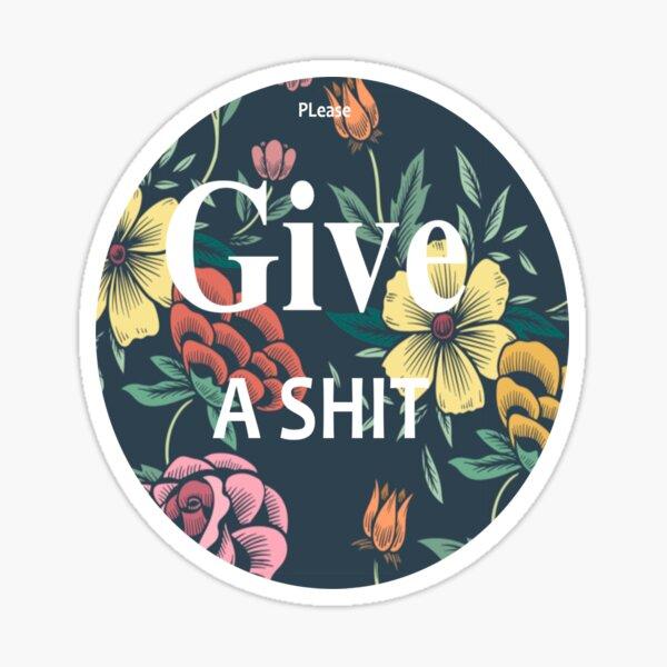 pls give a shit Sticker