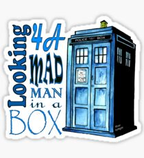 Looking 4A Mad Man In A Box Sticker