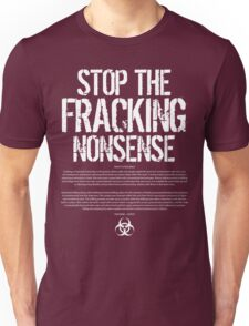 STOP THE FRACKING NONSENSE Unisex T-Shirt
