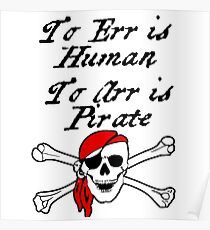 TO ERR IS HUMAN.  TO ARR IS PIRATE Poster