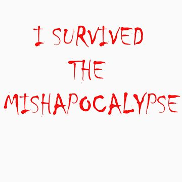 I Survived The Mishapocalypse by WhovianPotter