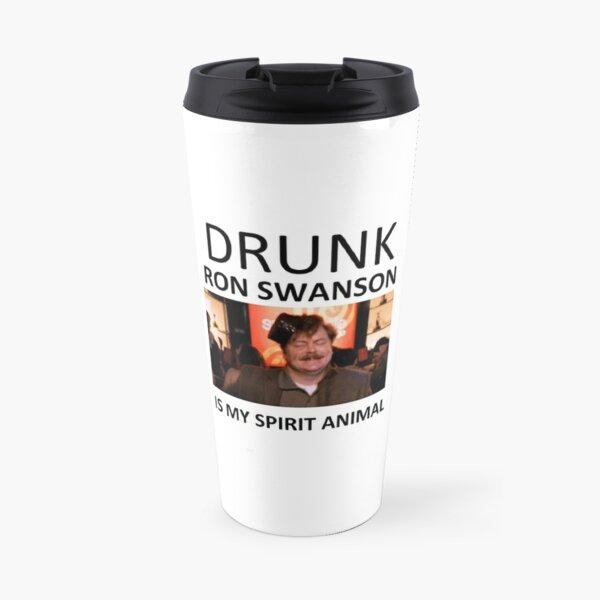Drunk Ron Swanson is my Spirit Animal Travel Mug