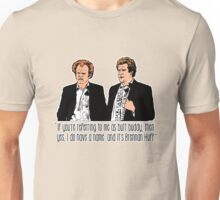 "Step Brothers - ""If You're Referring to Me..."" Unisex T-Shirt"