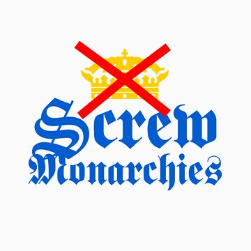 Screw Monarchies-Corona Extra by aznsparks