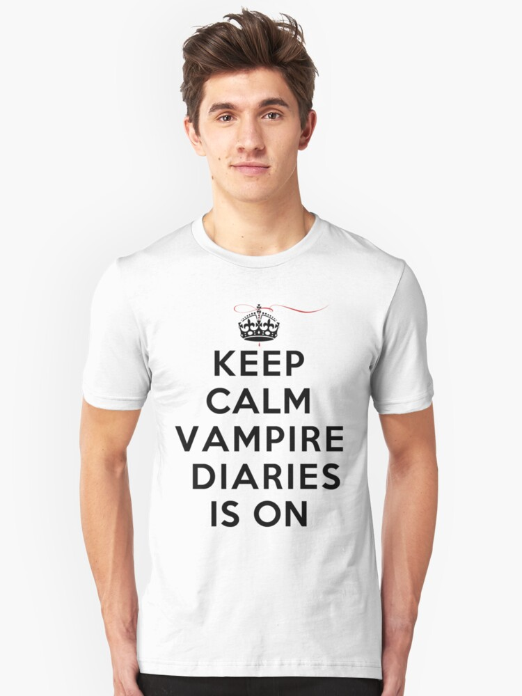Keep Calm Vampire Diaries Is On Unisex T-Shirt Front