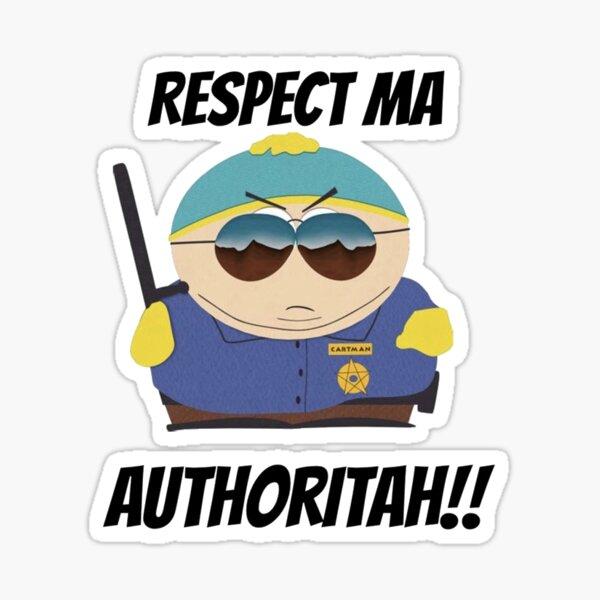 Eric Cartman | Respect my authority!! Sticker