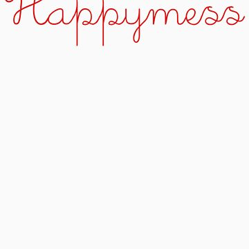 Happyness/mess by AronFell