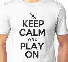Keep Calm and Play On - Field Hockey Unisex T-Shirt