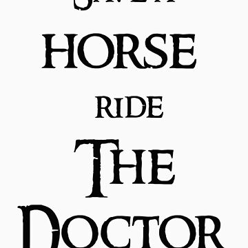 Save a horse ride the doctor by Andesharnais