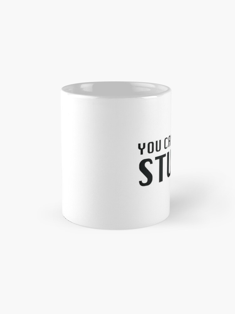 Alternate view of You Can't Patch Stupid Mug
