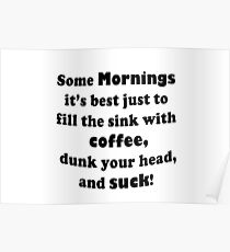 Coffee in the Mornings Poster