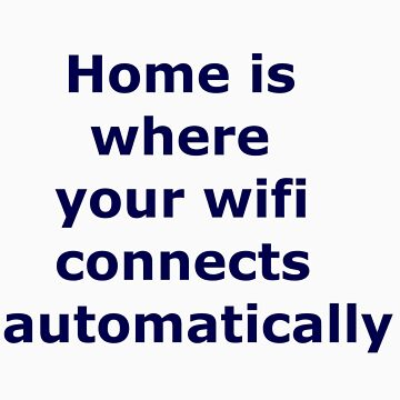 Home Is Where Your Wifi Connects Automatically by WhovianPotter