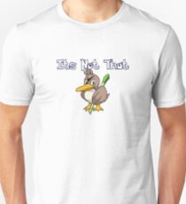It's Not That  Farfetch'd Unisex T-Shirt