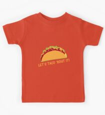 Let Taco 'bout it Funny Taco Slogan Kids Tee