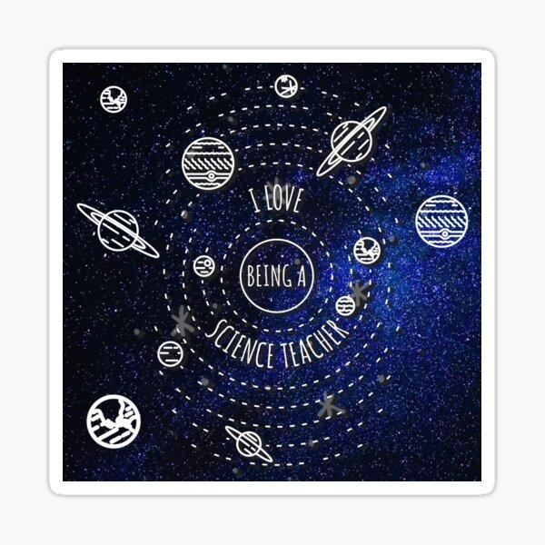 I love Being a Science Teacher: Proud to be a Teacher Sticker