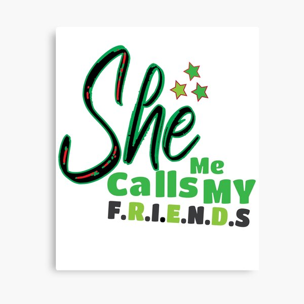 She Calls me my friend Canvas Print