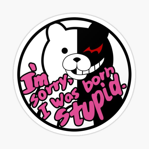 i'm sorry, i was born stupid. Sticker