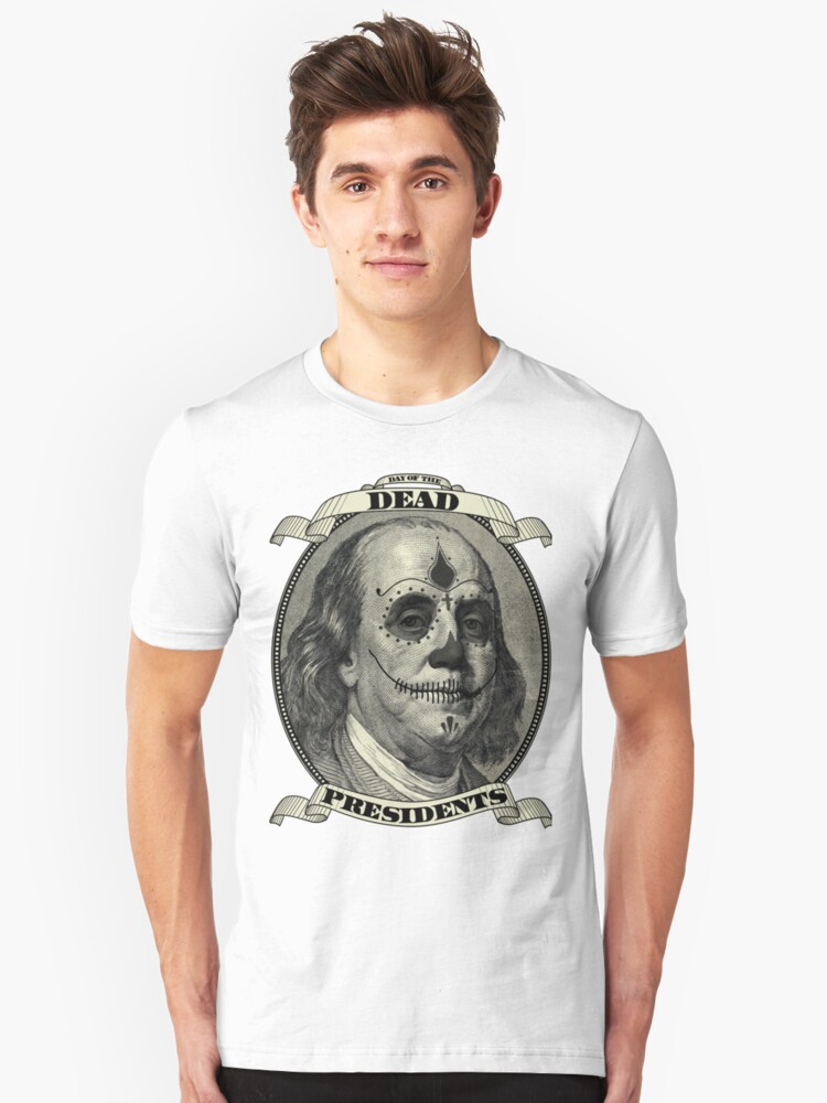 Day of the Dead Presidents  Unisex T-Shirt Front