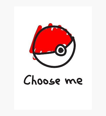 Choose me Photographic Print