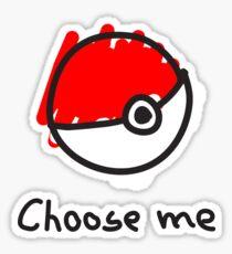 Choose me Sticker