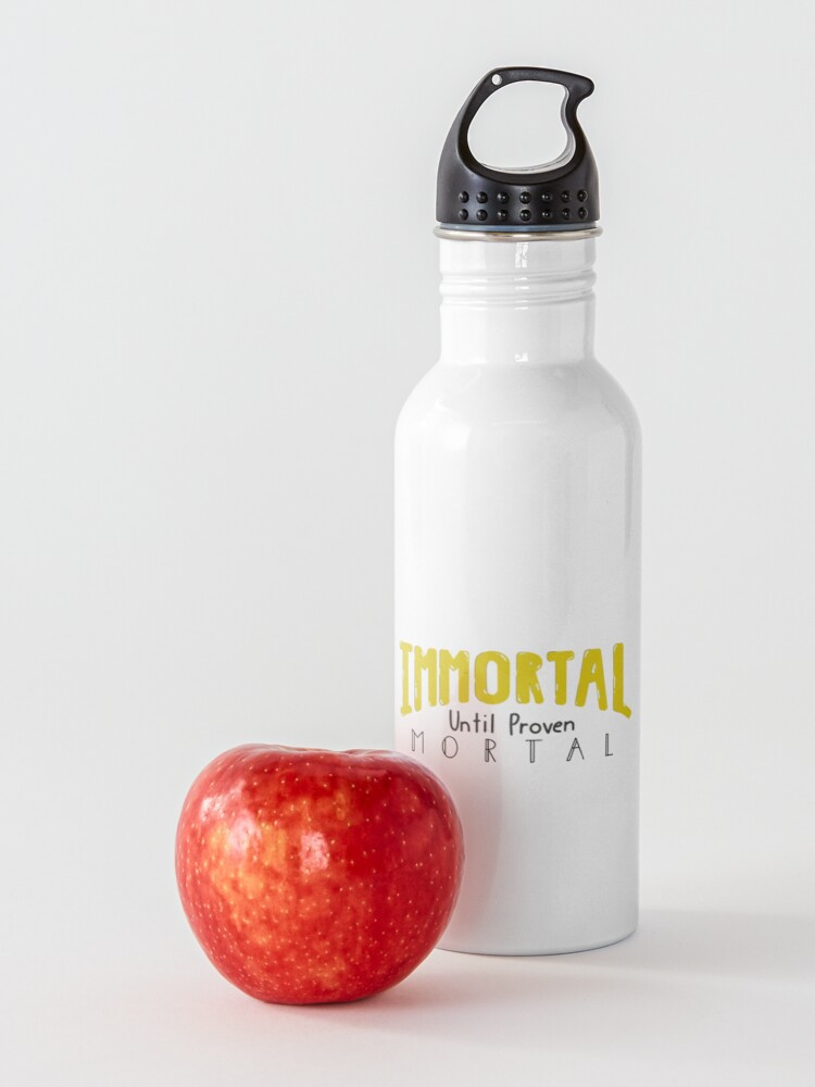 Alternate view of Immortal Until Proven Mortal Water Bottle