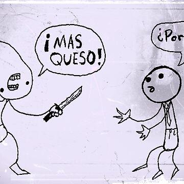 Mas Queso by NemoOmne