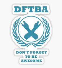 Don't Forget To Be Awesome Sticker
