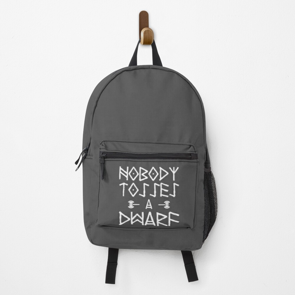 Nobody Tosses A Dwarf Backpack
