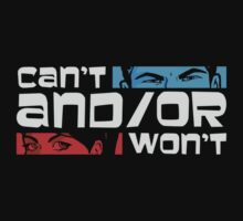 Can't And/Or Wont... | Unisex T-Shirt