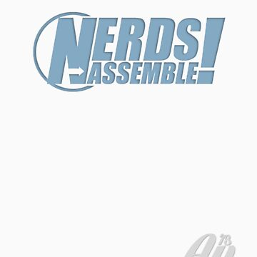 Nerds Assemble! by WilsonClairAmy