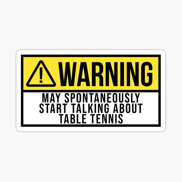 May Spontaneously Start Talking About Table Tennis Sticker