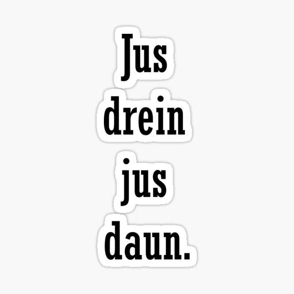 TV series quote / Jus drein jus daun / the 100 Sticker