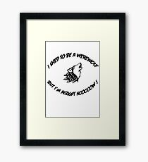 i used to be a werewolf but i'm alright noooow Framed Print