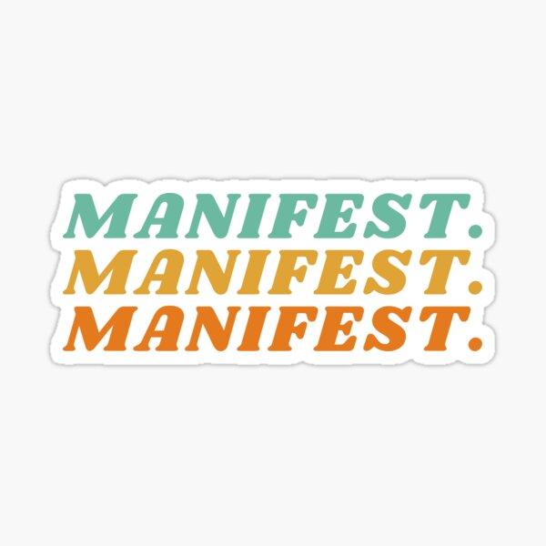 Manifest. Manifest. Manifest. Sticker