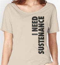 I Need Sustenance (Black) Women's Relaxed Fit T-Shirt