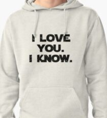 I Love You. I Know.  Pullover Hoodie