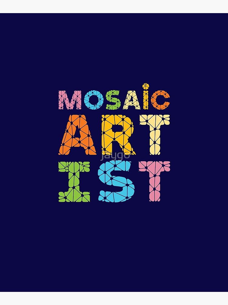 Mosaic Artist by jaygo