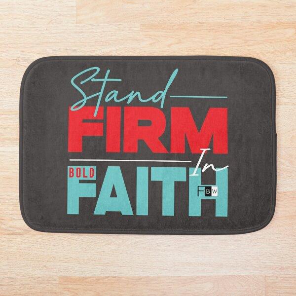 Stand Firm in Faith Bath Mat