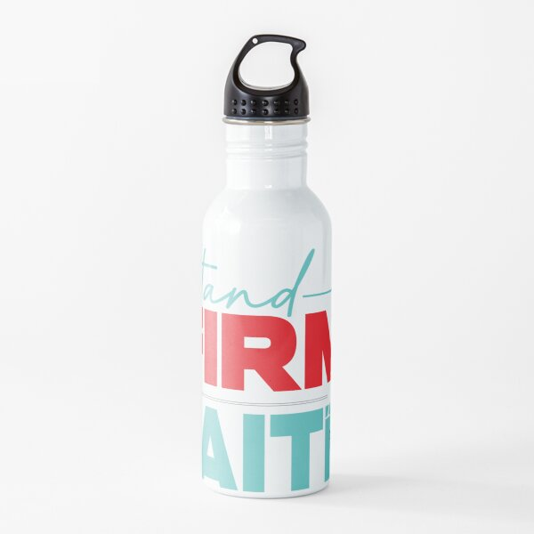 Stand Firm in Faith Water Bottle